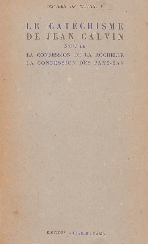 Le Catéchisme de Genève, dans une édition en français modernisé de 1934, réalisée sous les auspices de la Société calviniste de France.Il est divisé en cinq grandes parties: «De la foi»; «De la loi»; «De la prière»; «De la parole de Dieu»; «Des sacrements».